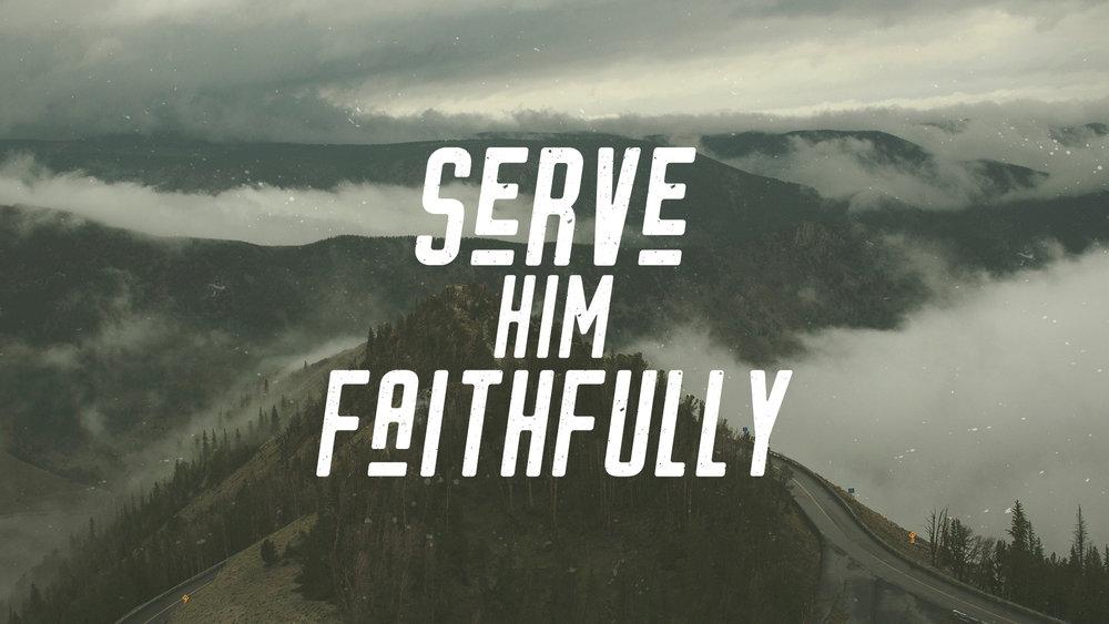 Serve-Him-Faithfully.jpg
