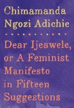 Feminist Manifesto in Fifteen Suggestions by Chimamanda Adichie (2017)
