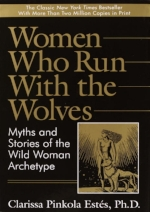 Women Who Run With the Wolves by Clarissa Pinkola Estés (1992)