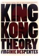 King Kong Theory by Virginie Despentes (2006)