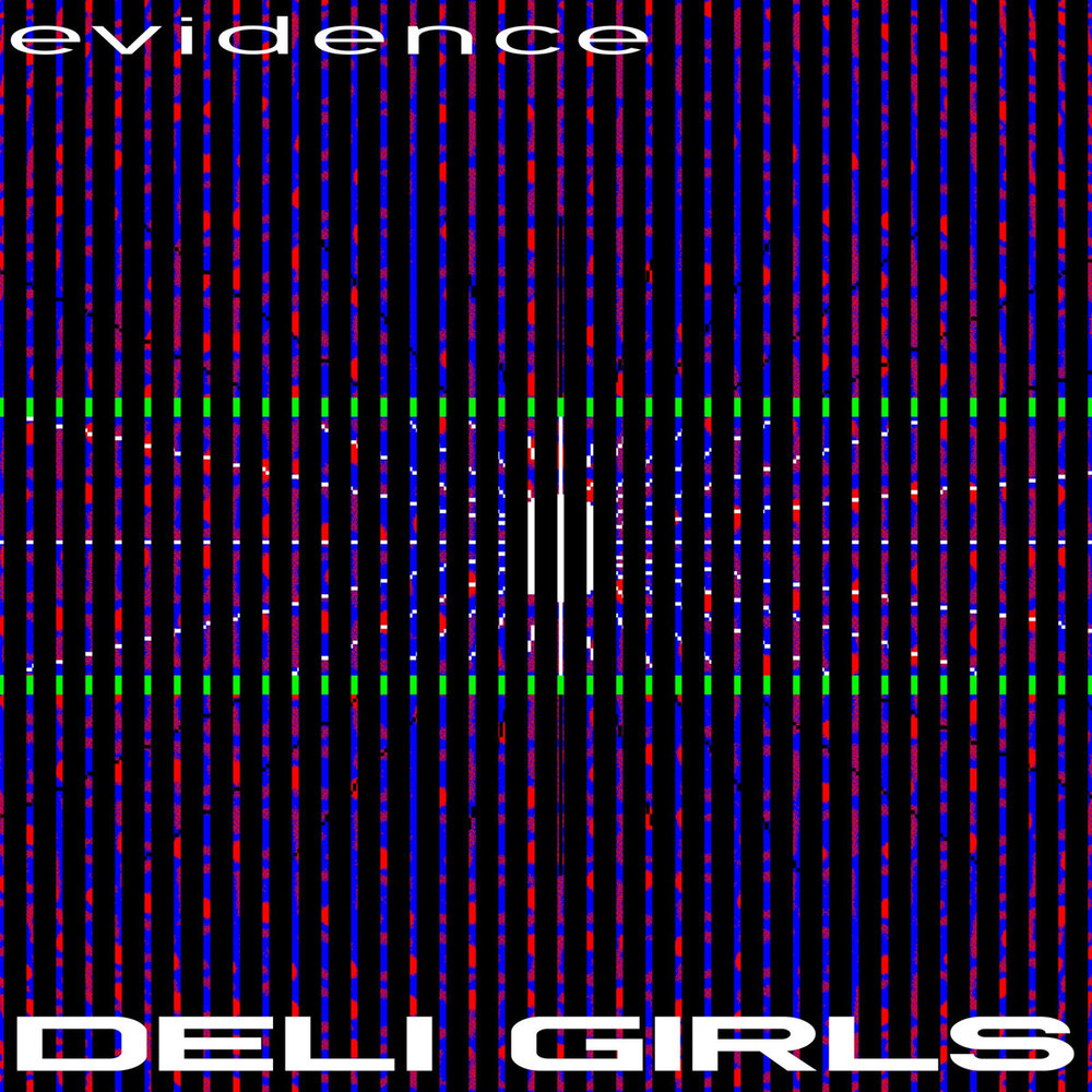 Deli Girls – Evidence (2017)