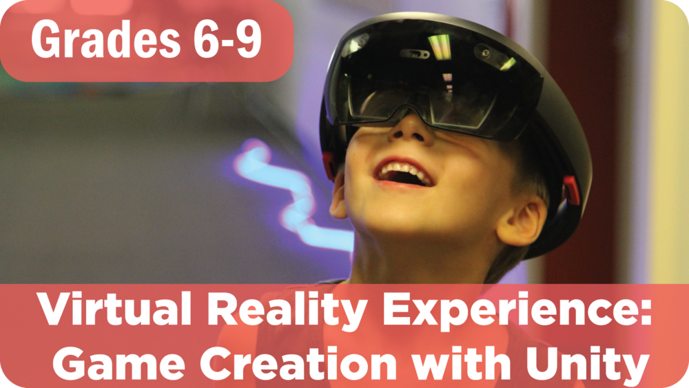 Virtual Reality Experience: Game Creation with Unity Summer Camp