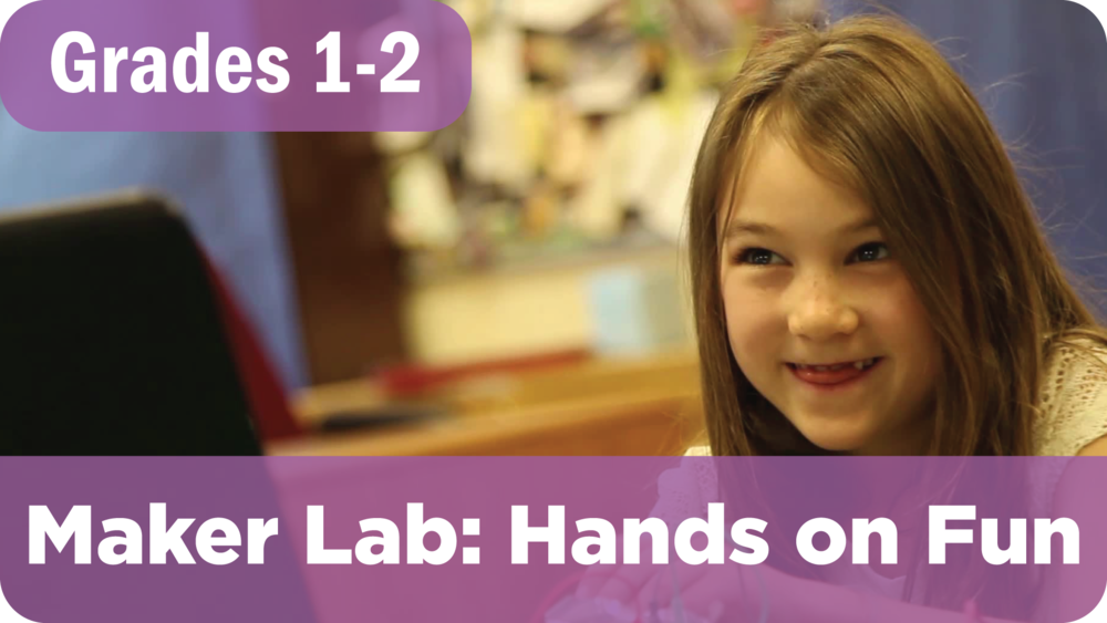 Maker Lab: Hands on Fun Summer Camp