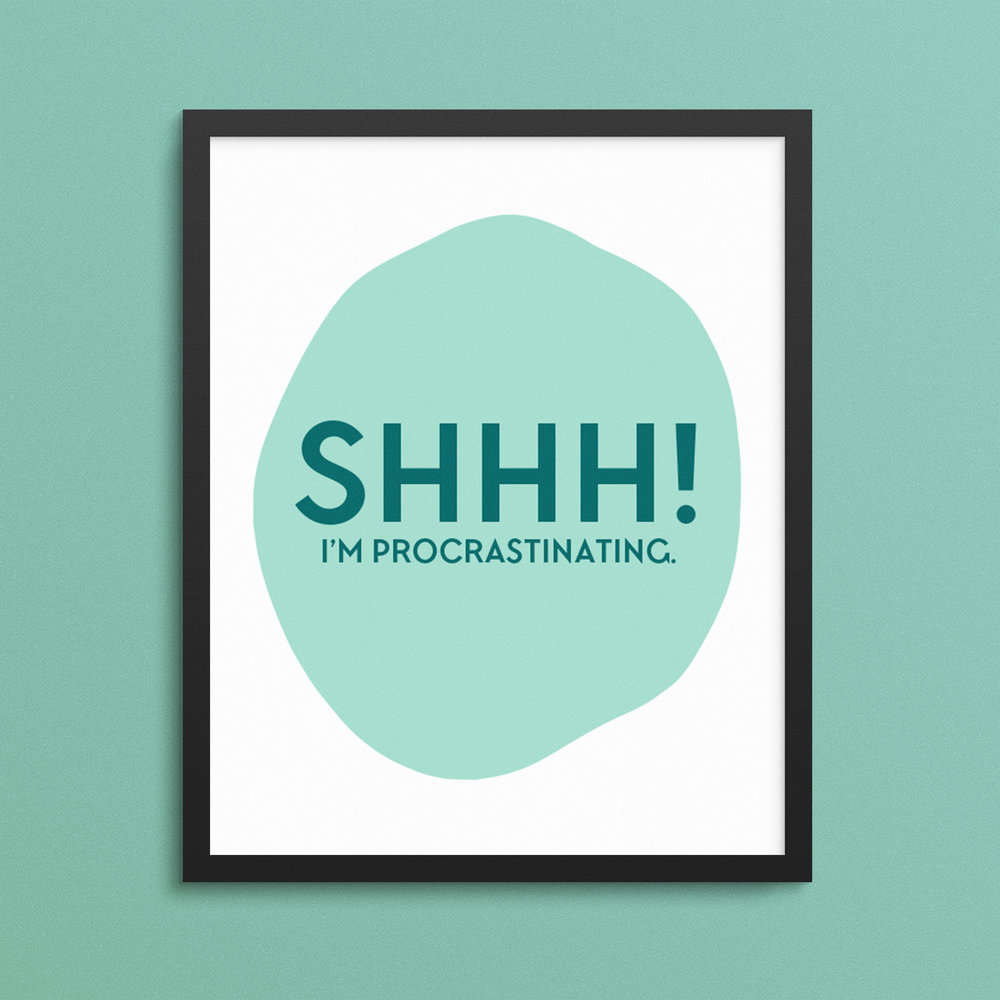 shhh! I'm procrastinating. Funny Desk Decor Print.