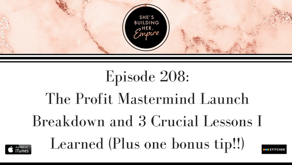 Episode_208 The_Profit_Mastermind_Launch_Breakdown_and_3_Crucial_Lessons_I_Learned_(Plus_one_bonus_tip!!).png