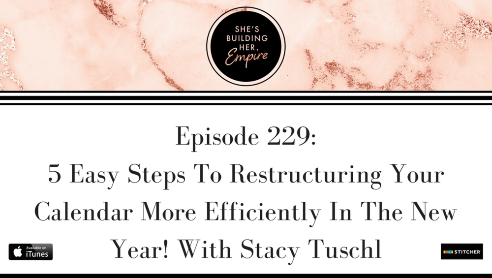 Episode_229_5_easy_steps_to_restructuring_your_calendar_more_efficiently_in_the_new_year.png