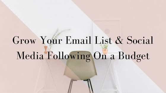 Grow Your Email List & Social Media Following On a Budget.png