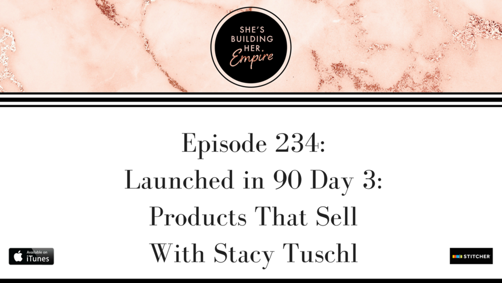episode_234_Launched_in_90_Day_3_Products_that_sell.png