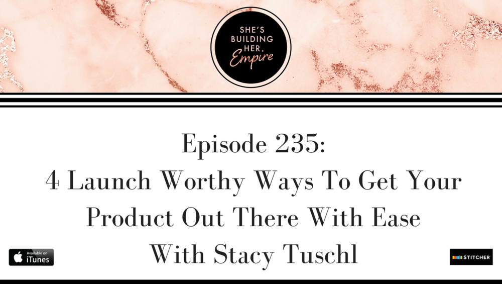 Episode_235_4_launch_worthy_ways_to_get_your_product_out_there_with_ease.png