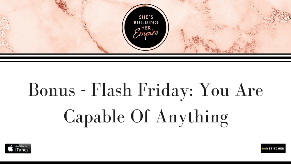 Bonus - Flash Friday_ You Are Capable Of Anything.png