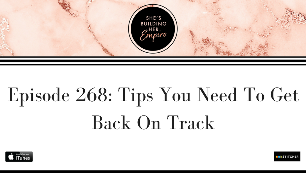 Episode 268_ Tips You Need To Get Back On Track.png
