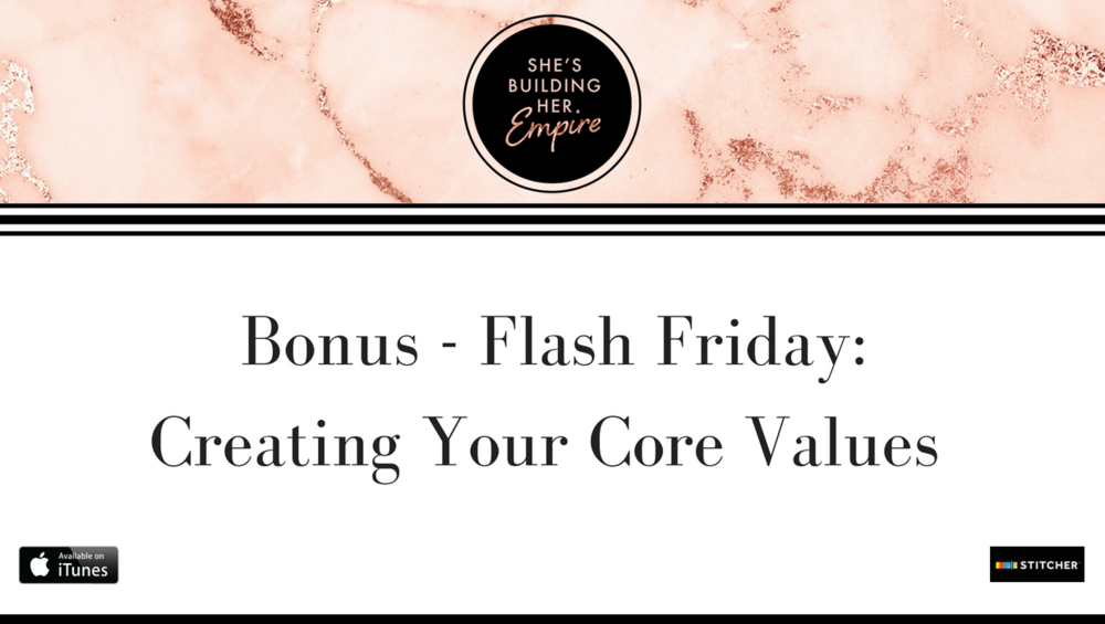 Bonus - Flash Friday_ Creating Your Core Values.png