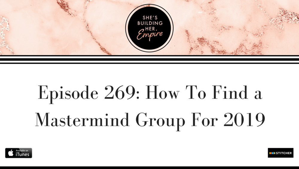 #269_ How To Find a Mastermind Group For 2019.png