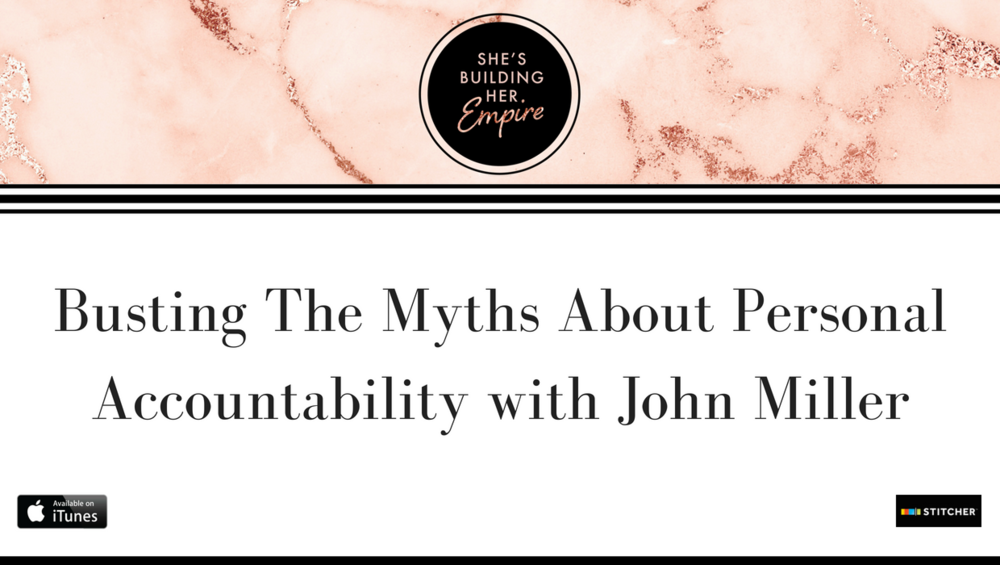 Busting The Myths About Personal Accountability with John Miller.png