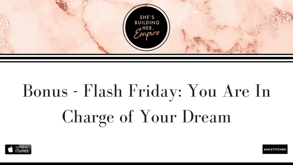 Bonus - Flash Friday: You Are In Charge Of Your Dream.png