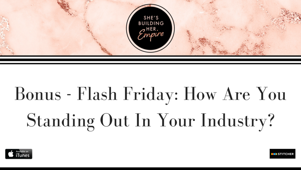Bonus - Flash Friday: How Are You Standing Out In Your Industry?.png