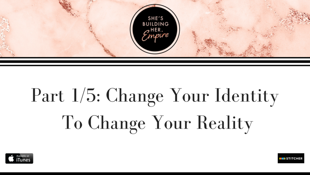 Part 1/5: Change Your Identity To Change Your Reality.png