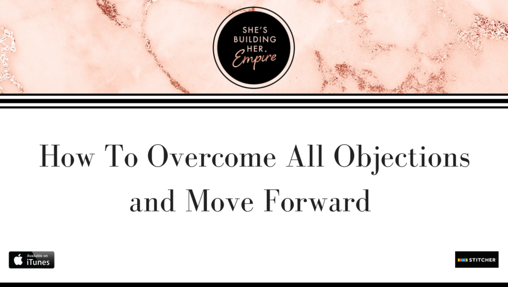 How To Overcome All Objections and Move Forward.png
