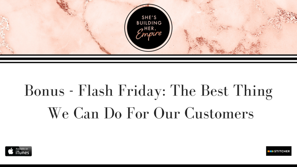Bonus Flash Friday The Best Thing We Can Do For Our Customers.png