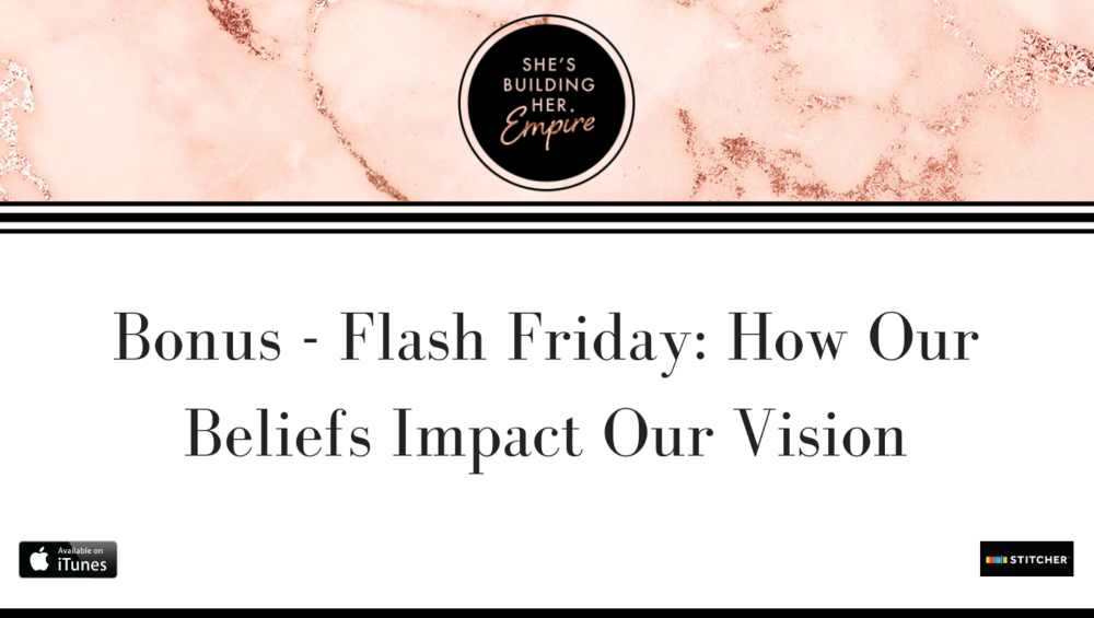 Bonus - Flash Friday_ How Our Beliefs Impact Our Vision.png