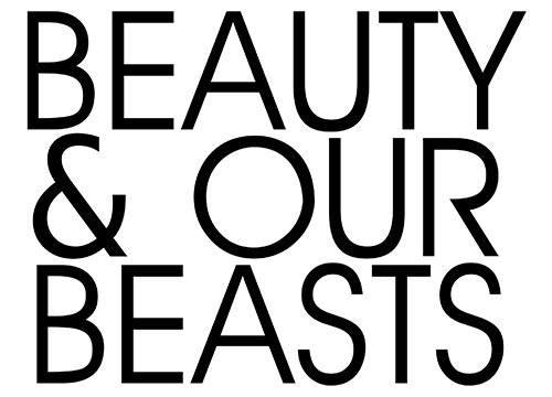 Beauty & Our Beasts