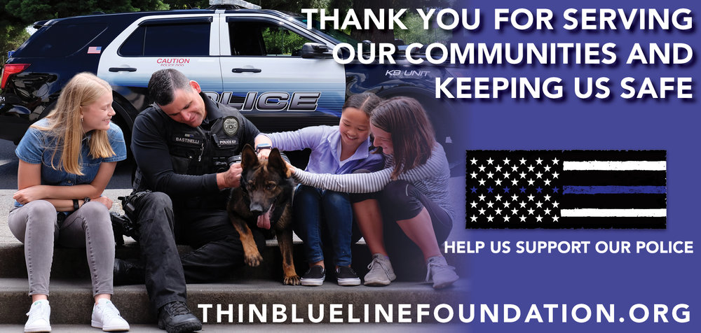 Show support to your Police Departments in your community with an electronic billboard. This ad ran in a variety of Oregon cities last year. Our goal is to run this ad nationwide with your support. If you are interested in running an ad in your community, please contact us at i nfo@tblfoundation.org