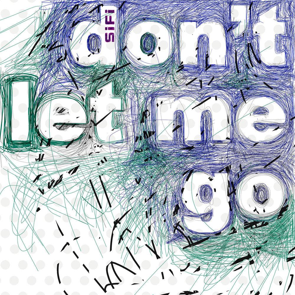 Dont Let Me Go - Artwork - 1600.jpg