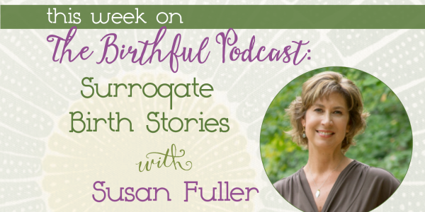 Birthful Podcast Susan Fuller
