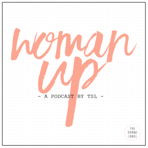 Woman Up Podcasy