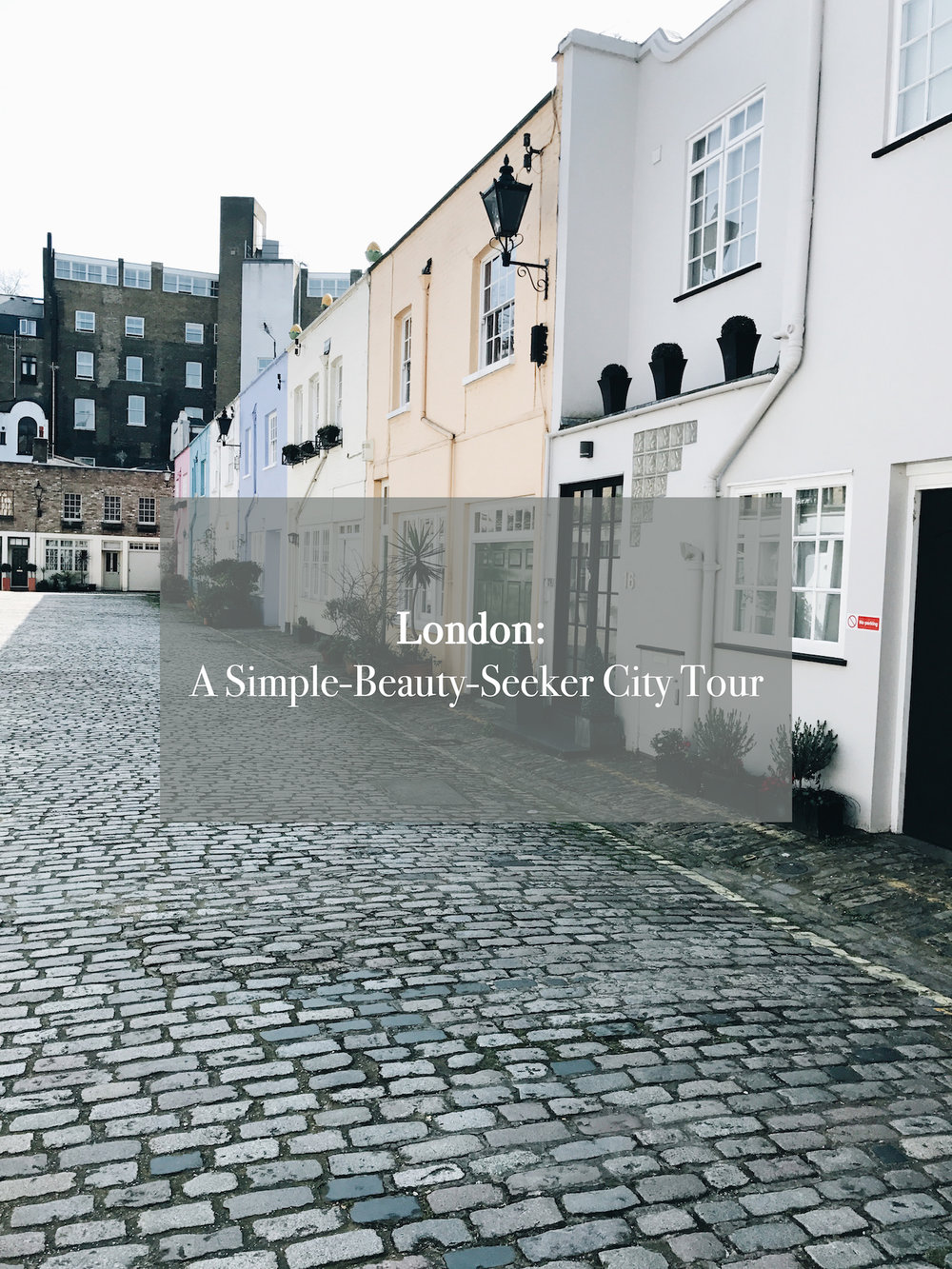 London / A Simple-Beauty-Seeker City Tour | Ruby Josephine