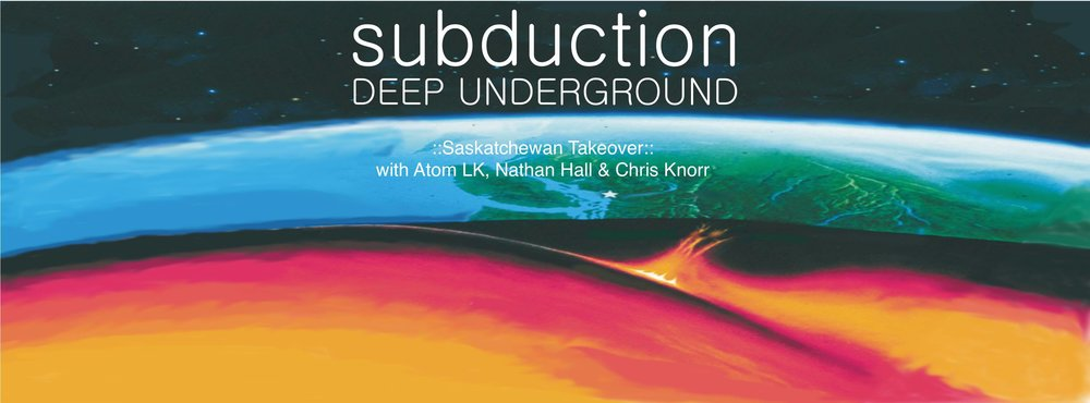 Subduction Deep Underground with Atom LK, Nathan Hall, and Chris Knorr
