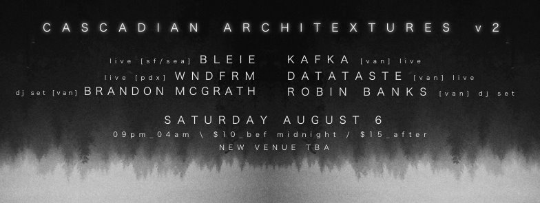 Cascadian Architextures v2 with DJ set by Brandon McGrath.