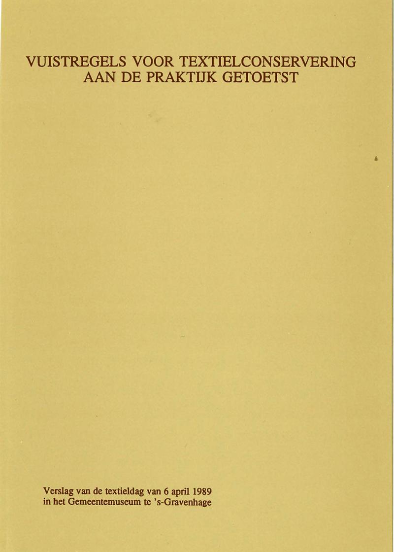 - Vuistregels voor textielconservering aan de praktijk getoetstVoorjaar 1989