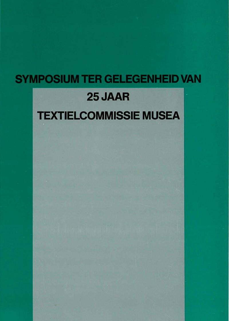- Symposium ter gelegenheid van 75 jaar textielcommissie musea1987