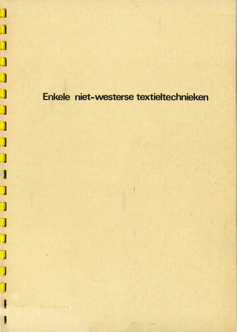 - Enkele niet-Westerse textieltechniekenVoorjaar 1975