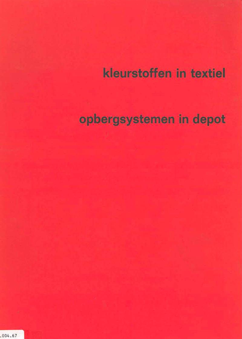 - Kleurstoffen in textiel en opbergsystemen in depot Najaar 1973