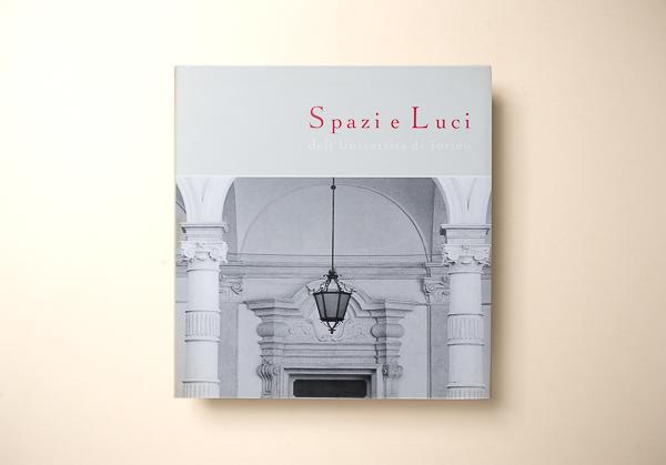 AA.VVSPAZI E LUCI DELL'UNIVERSITà DI TORINO - Università degli Studi di Torino 2000 Torino