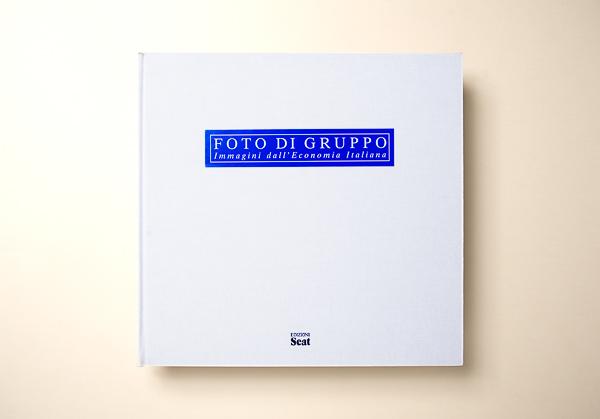 AA.VV.FOTO DI GRUPPO - Immagini dell'economia italiana - Edizioni SEAT1996 Torino