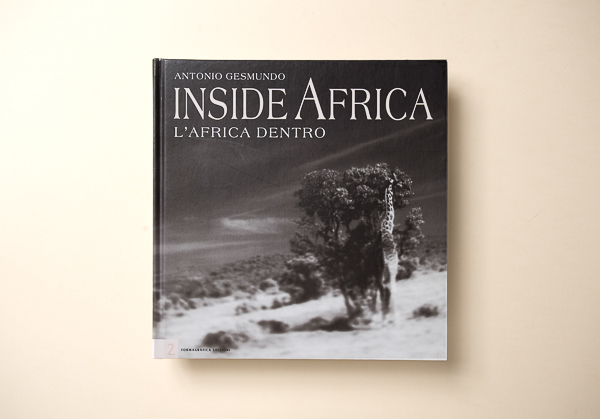 Antonio GesmundoINSIDE AFRICA - Formagrafica Edizioni2008 Torino