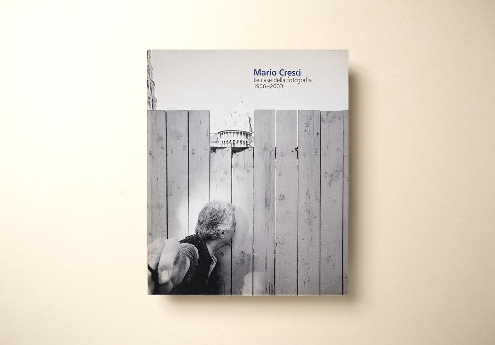Mario CresciLE CASE DELLA FOTOGRAFIA 1996 - 2003 - Edizioni GAM2004 Torino