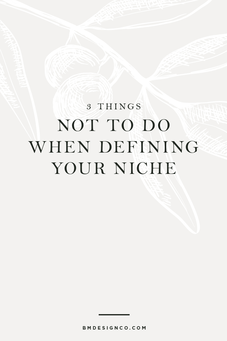 3-Things-Not-To-Do-When-Defining-Your-Niche.jpg