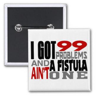 i_got_99_problems_a_fistula_ain_t_one_button-rf6c70fa9593241668cfce9bddf090c1d_x7j1a_8byvr_324.jpg