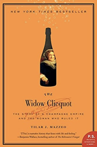 The Widow Clicquot by Tilar Mazzeo