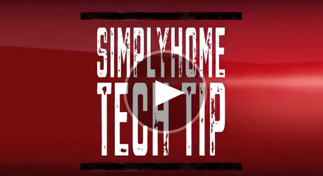SimplyHome Tech Tip