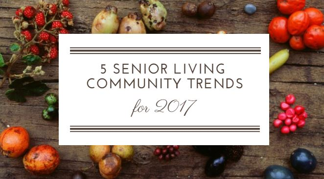 5 senior living community trends