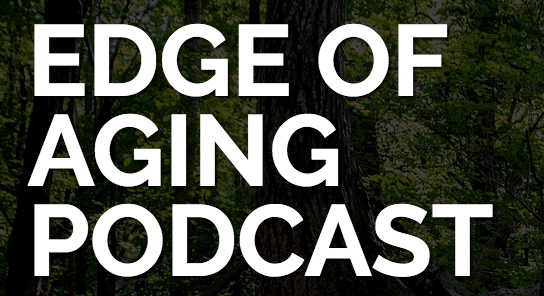 Edge of Aging Podcast graphic.jpg