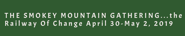 "Image says ""The Smokey Mountain Gathering…the Railway of Change April 30-May 2, 2019"""