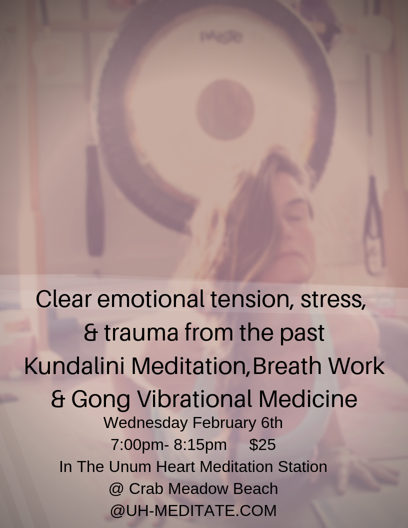 Clear emotional tension, stress, & trauma from the past Kundalini Meditation,Breath Work & Gong Vibrational Medicine.png
