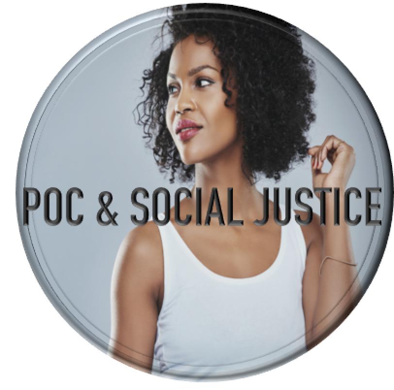 POC & SOCIAL JUSTICE