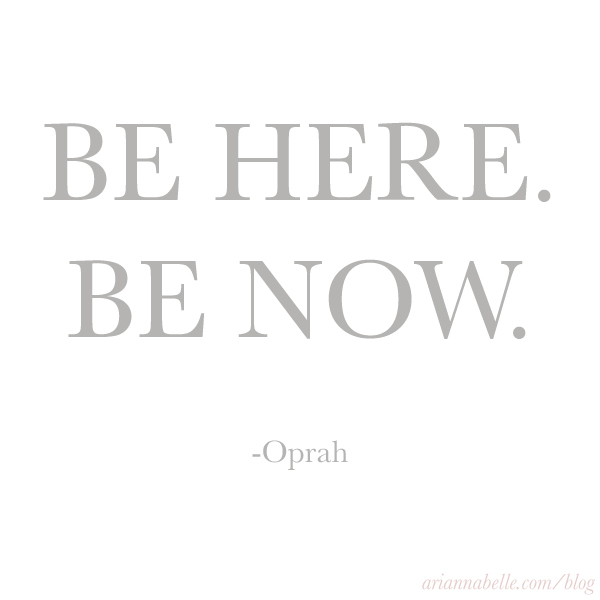 Be Here. Be Now.